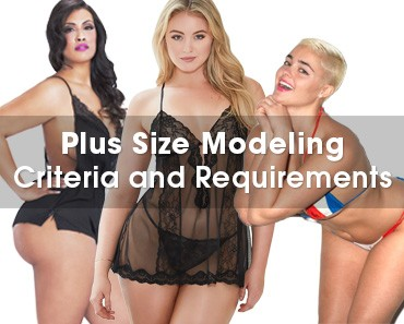 Plus-Size Modeling Criteria