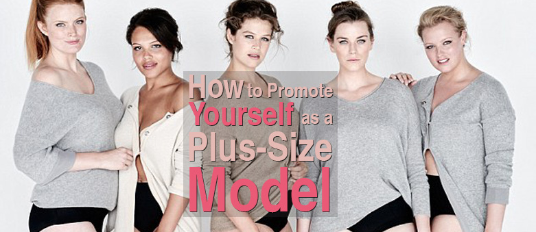 How-to-Promote-Yourself-as-a-Plus-Size-Model